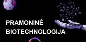 pramonine biotechnologija